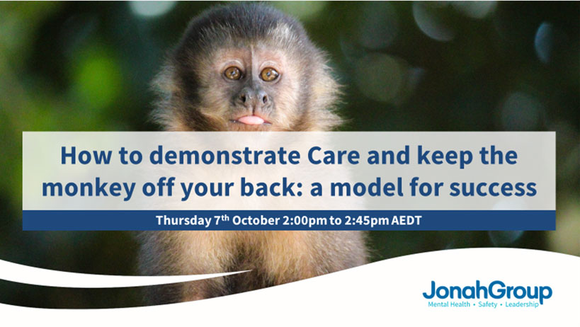 How to demonstrate Care and keep the monkey off your back